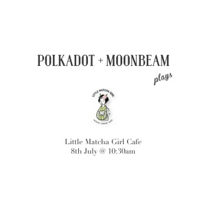 Polkadot + Moonbeam plays at Little Matcha Girl Cafe (South Perth)