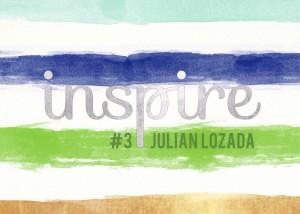 inspire#3: Julian Lozada