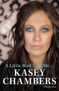 A Little Bird Told By by Kasey Chambers (A Memoir)