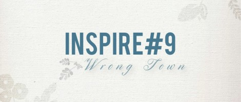 inspire#9: Wrong Town (Mark Gordon)