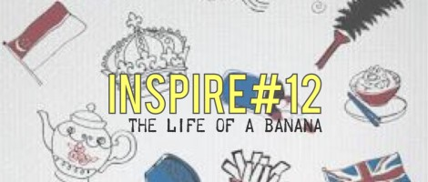 Inspire#12: The Life of A Banana (PP Wong)